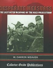 Desperate Measures: The Last-Ditch Weapons of the Nazi Volkssturm