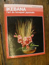 IKEBANA l'art du bouquet japonais Evi Zamperini Pucci alpha Grange Batelière