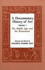 A DOCUMENTARY HISTORY OF ART: VOL. I: THE MIDDLE AGES AND THE RENAISSANCE., Holt