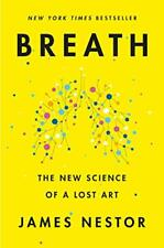 Breath: The New Science of a Lost Art- Kindle Edition