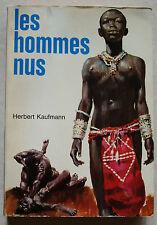 Les hommes nus H KAUFMANN & P JOUBERT éd Alsatia Signe de Piste 1968