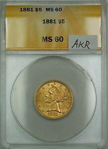 1881 $5 Gold Liberty Half Eagle ANACS MS-60 (Better Coin) AKR