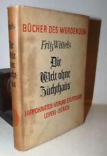 Psicanalisi Psicologia - Fritz Wittels: Die Welt ohne zuchthaus 1928 dedica aut.
