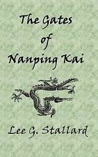 NEW The Gates of Nanping Kai by Lee G. Stallard