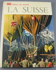 LA SUISSE    COLLECTION LIFE AUTOUR DU MONDE :