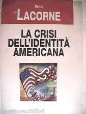 LA CRISI DELL IDENTITA AMERICANA Denis Lacorne Editori Riuniti 1999 Stai Uniti d