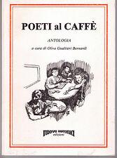 Poeti al caffè - Antologia a cura di Olivia Gualtieri Bernardi. in offerta !