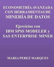 ECONOMETRIA AVANZADA con HERRAMIENTAS de MINERIA de DATOS. Ejercicios con IBM...