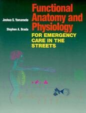 Functional Anatomy and Physiology for Emergency Care in the Streets