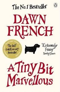 A Tiny Bit Marvellous By Dawn French. 9780141046341