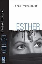 Walk Thru the Book of Esther, A: Courage in the Face of Crisis Walk Thru the Bi