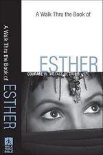 Walk Thru the Book of Esther, A: Courage in the Face of Crisis Walk Thru the Bi