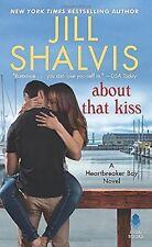 ABOUT THAT KISS_HEARTBREAKER BAY #5_BRAND-NEW 1ST ED 2018 JILL SHALVIS_ROMANCE