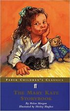 The Mary Kate Storybook (Meet Mary Kate and Other Stories) (Faber Children's Cla