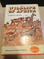 WESLEY DENNIS OWNED The Wildlife of Africa Hardcover DJ JOCELYN ARUNDEL