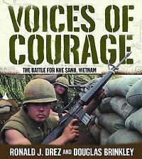 "DREZ/BRINKLEY ""VOICES OF COURAGE: THE BATTLE FOR KHE SANH"" 2005 1ST HC/DJ W/2 CD"