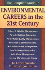 The Complete Guide to Environmental Careers in the 21st Century Environmental C