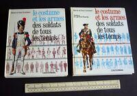 le Costume et les Armes des Soldats de Tous les Temps Vols 1&2. L&F Funcken 1966