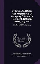 By-laws, And Rules And Regulations Of Company 6, Seventh Regiment, National Guar