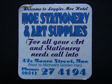 MOE STATIONERY & ART SUPPLIES 42c MOORE ST 051 274194 LEGGIES HOTEL COASTER