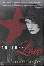 Excellent, Another Love: A Novel, Erzsebet Galgoczi, Book