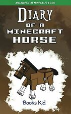 Diary of a Minecraft Horse: An Unofficial Minecraft Book NEW BOOK