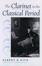 The Clarinet in the Classical Period by Albert Rice (Hardback, 2003)