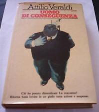 UOMO DI CONSEGUENZA Attilio Veraldi 1978 1ed Rizzoli