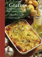 Gratins : Golden-Crusted Sweet and Savory Dishes by Christophe Felder