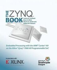 The Zynq Book Embedded Processing Arm Cortex-A9 on  by Crockett Louise H
