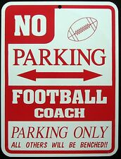 FOOTBALL COACH   PARKING ONLY Steel Sign