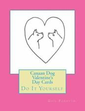 Canaan Dog Valentine's Day Cards : Do It Yourself by Gail Forsyth (2015,.