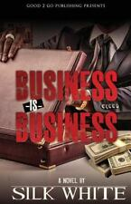 Business Is Business: By White, Silk