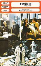 Fiche Cinéma - KRZYSZTOF ZANUSSI - IMPERATIF (L') - 1982
