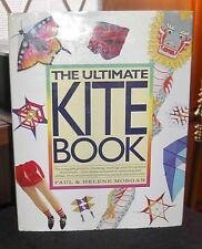 The Ultimate Kite Book Choosing, Making, and Flying by Morgan 1992, HC DJ