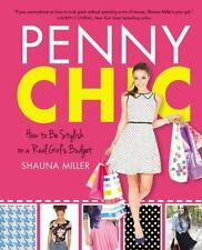NEW - Penny Chic: How to Be Stylish on a Real Girl's Budget