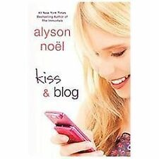 Kiss and Blog by Alyson Noël (2012, Paperback)
