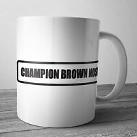 CHAMPION BROWN NOSE COFFEE MUG TEA CUP XMAS GIFT
