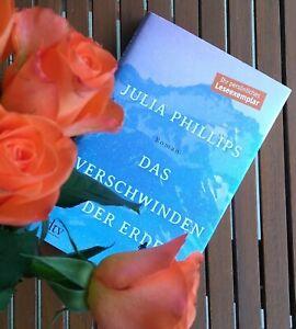 Das Verschwinden der Erde, Julia Phillips, Sehr gut erhaltenes Leseexemplar
