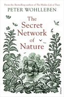 The Secret Network of Nature Peter Wohlleben by Peter Wohlleben Paperback NEW