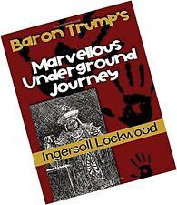 Baron Trump's Marvellous Underground Journey Book