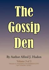 The Gossip Den : Volume 3 of 3 Memoirs of a Magman, Pi and Crooked Cops and...