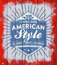 Country Living American Style : Decorate Create Celebrate Hardcover Book