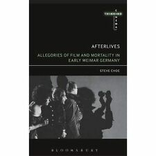 Afterlives: Allegories of Film and Mortality in Early Weimar Germany (Thinking C