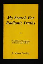 R Murray Denning - My Search for Radionic Truths possibilities of acceptance