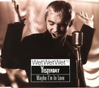 Wet Wet Wet¹º Maxi CD Yesterday / Maybe I'm In Love - Europe (M/EX)