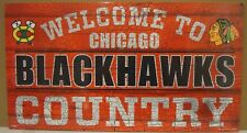 """CHICAGO BLACKHAWKS WELCOME TO BLACKHAWKS COUNTRY WOOD SIGN 13""""X24'' NEW WINCRAFT"""