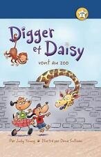 DIGGER ET DAISY VONT AU ZOO / DIGGER AND DAISY GO TO THE ZOO