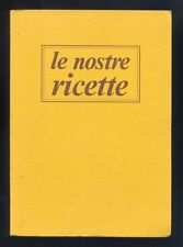 Anna Rossi, Mimma Guidugli,Le nostre ricette, 1980 R
