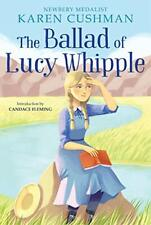 The Ballad of Lucy Whipple Kindle Edition by Karen Cushman  (Author)